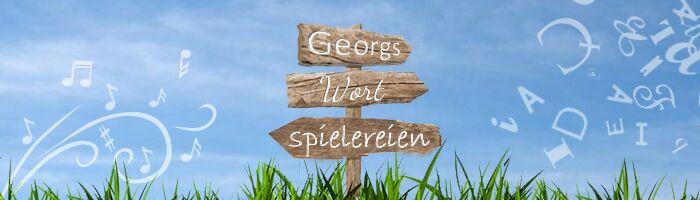 Georg's Wortspielereien
